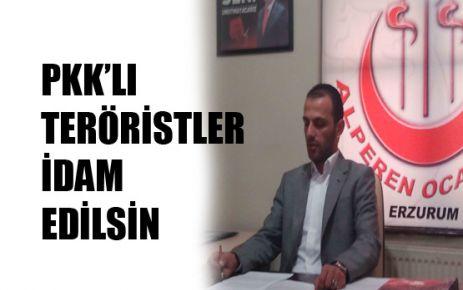 PKK'lı teröristler idam edilsin