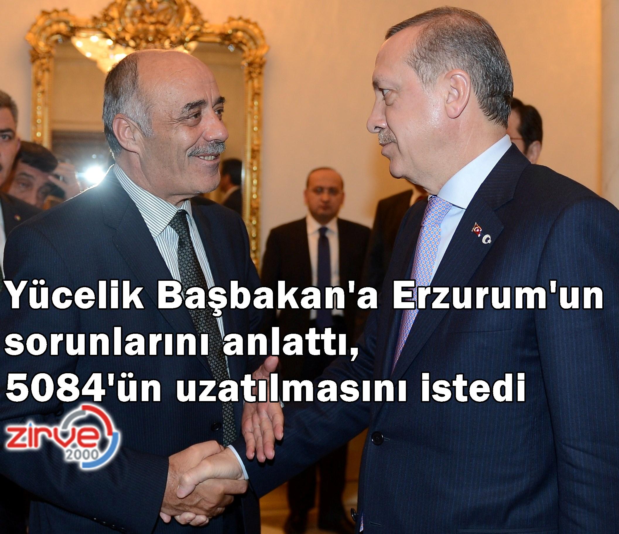 Yücelik, Başbakan Erdoğan'a Erzurum'u anlattı…