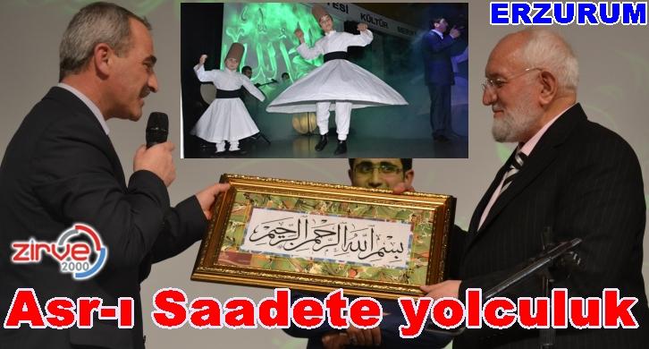 Erzurum Asr-ı Saadet'e yolculuk yaptı