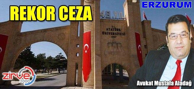 Atatürk Üniversitesi cezayı ödemek istemiyor