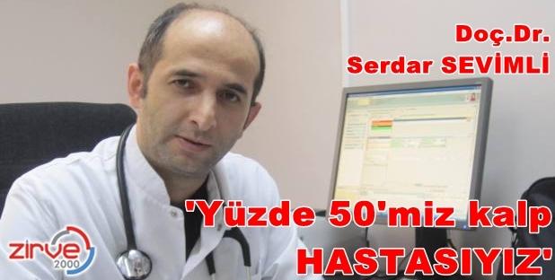 Yüzde 50'miz kalp hastası