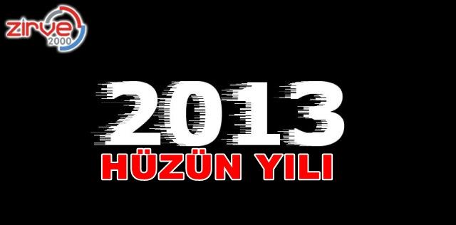 2013 yılı ölümlerle başladı