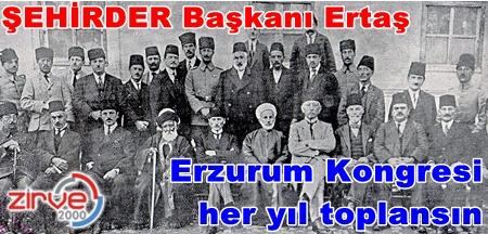 """""""Her yıl Erzurum Kongresi yeniden yapılsın"""""""