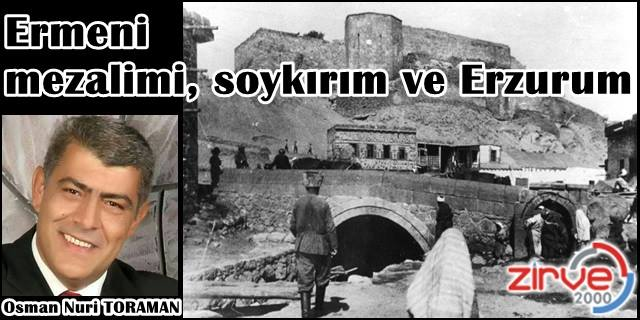 Ermeni mezalimi, soykırım ve Erzurum…