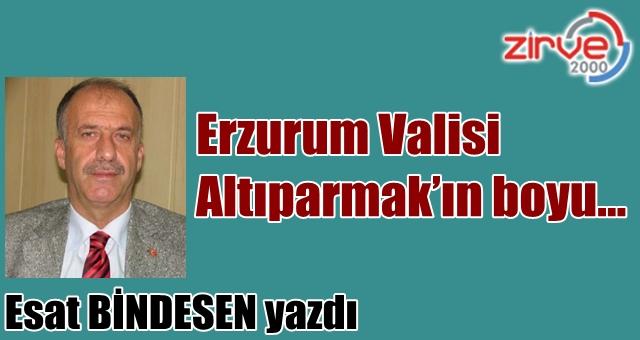 Erzurum Valisi Altıparmak'ın boyu…