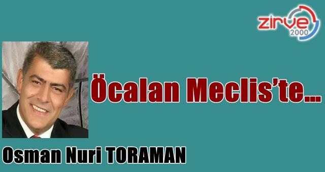 Öcalan Meclis'te…