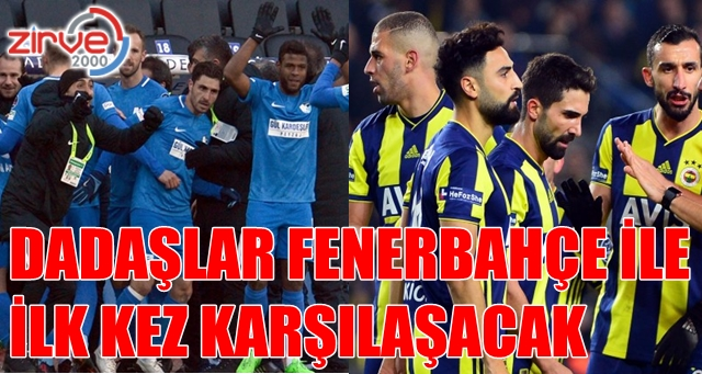 Dadaşlar Kadıköy'de savaşacak