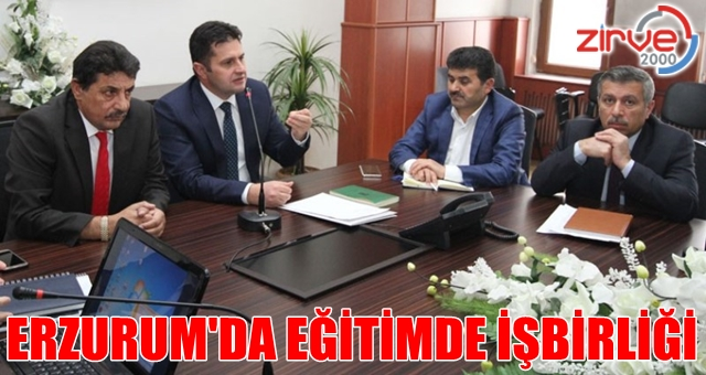 """Erzurum'da """"Eğitimde İşbirliği"""" toplantısı"""