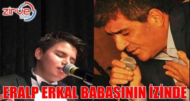 Eralp Erkal babasının izinde