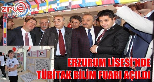Erzurum Lisesi'nde TÜBİTAK Bilim Fuarı açıldı