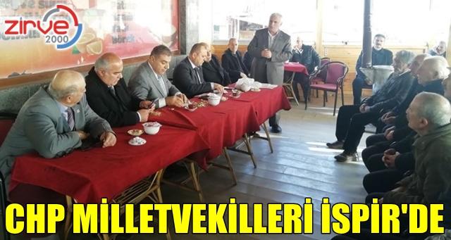 CHP'li milletvekilleri İspir'de vatandaşlarla buluştu