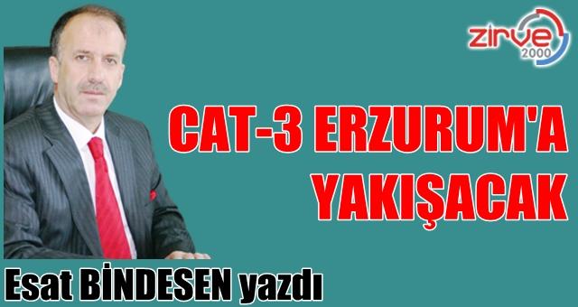 CAT-3 ERZURUM'A YAKIŞACAK