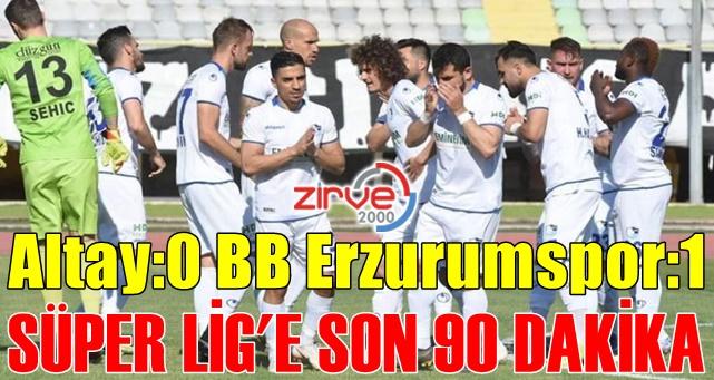 Altay:0 BB Erzurumspor:1