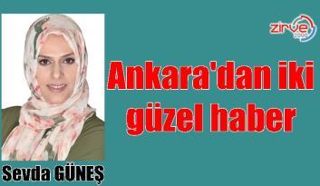 Ankara'dan iki güzel haber