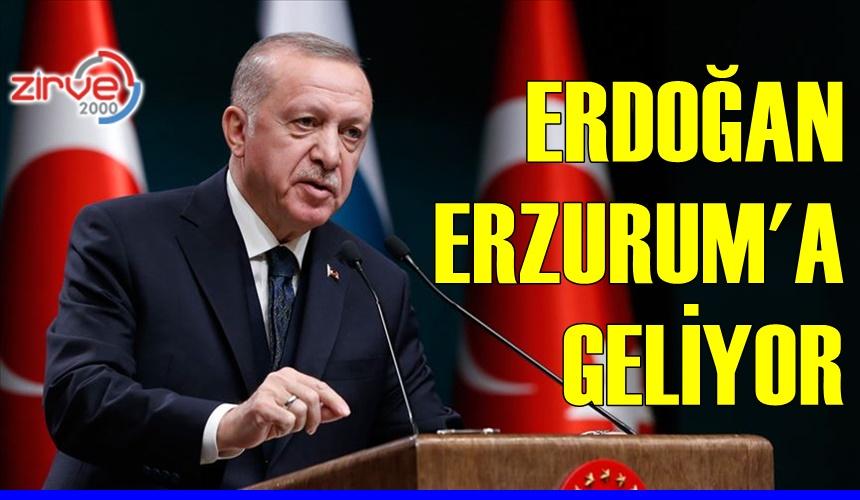 CUMHURBAŞKANI ERDOĞAN ERZURUM'A GELİYOR