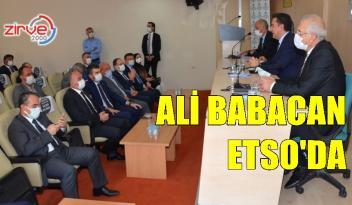 ALİ BABACAN ETSO'YU ZİYARET ETTİ