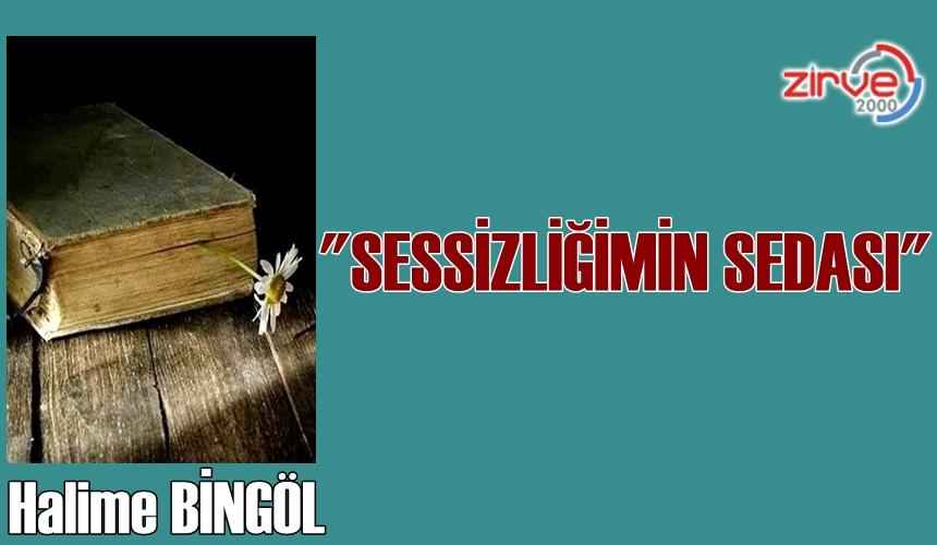 """""""SESSİZLİĞİMİN SEDASI"""""""