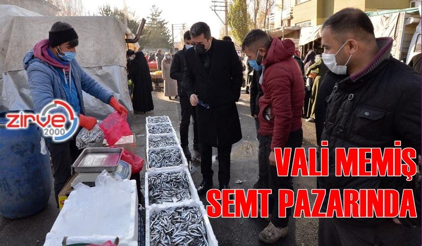 VALİ MEMİŞ SEMT PAZARINI DENETLEDİ