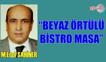 """""""BEYAZ ÖRTÜLÜ BİSTRO MASA…"""""""