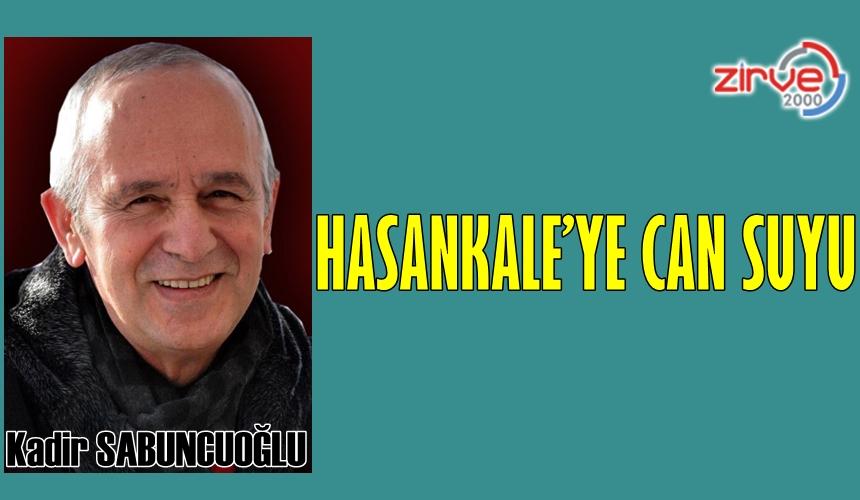 HASANKALE'YE CAN SUYU