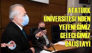 Yeteneğimiz Geleceğimiz Projesi Atatürk Üniversitesinde ele alındı