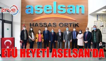ETÜ heyeti ASELSAN ile ortak çalışma imkanlarını görüştü