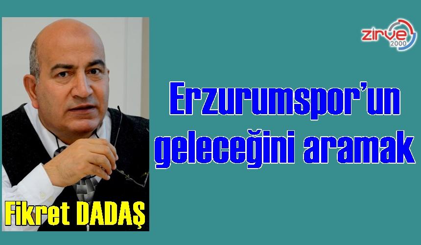 Erzurumspor'un geleceğini aramak