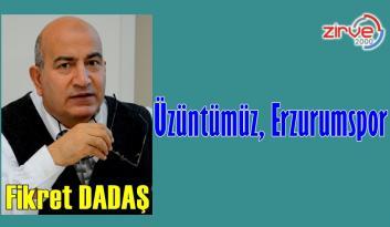 Üzüntümüz, Erzurumspor