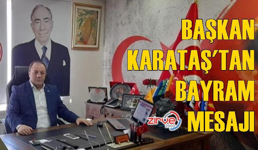 MHP İl Başkanı Karataş'tan Ramazan Bayramı kutlaması