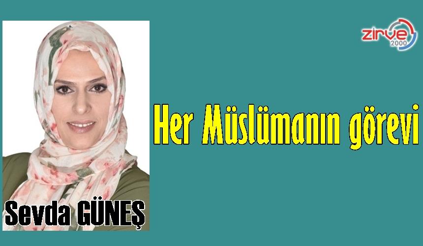 Her Müslümanın görevi