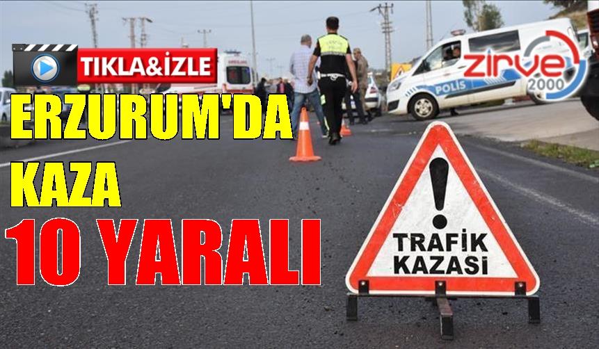 ERZURUM'DA KAZA