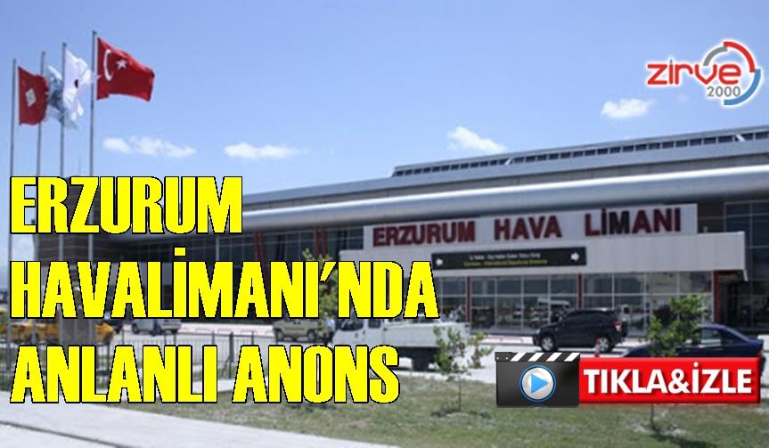 Erzurum Havalimanından anlamlı anons