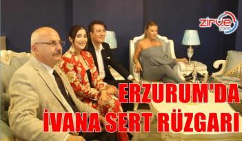 İVANA SERT ERZURUM'DA