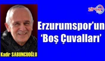 Erzurumspor'un 'Boş Çuvalları'